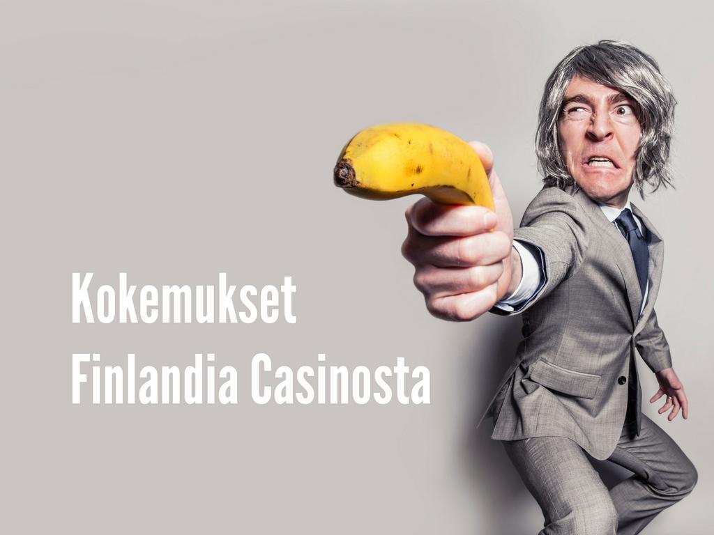kokemukset finlandia casinosta